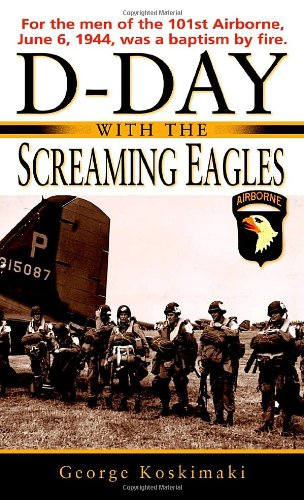 D-Day with the Screaming Eagles 9780891418924