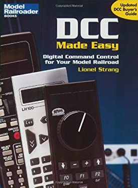 DCC Made Easy: Digital Command Control for Your Model Railroad 9780890246160