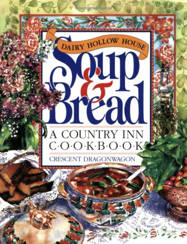 Dairy Hollow House Soup & Bread Cookbook 9780894807510