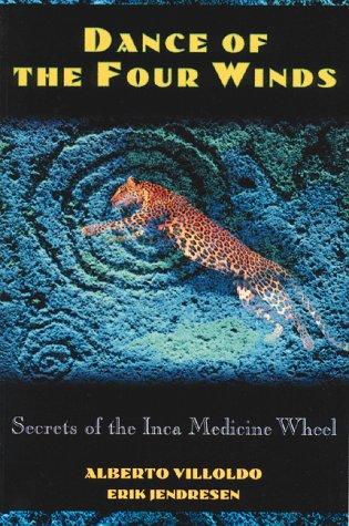 Dance of the Four Winds: Secrets of the Inca Medicine Wheel 9780892815142