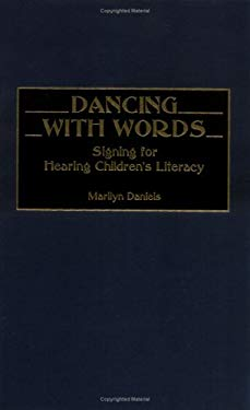 Dancing with Words: Signing for Hearing Children's Literacy 9780897897235