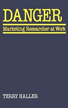 Danger: Marketing Researcher at Work 9780899300269