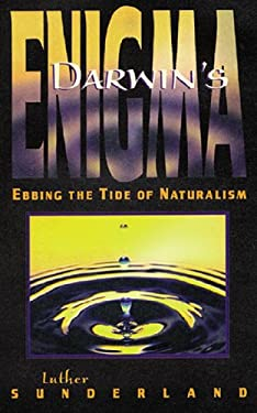Darwin's Enigma: Ebbing the Tide of Naturalism 9780890512364