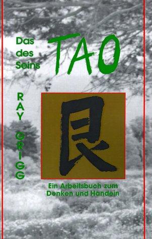 Das Tao Des Seins: Ein Arbeitsbuch Zum Denken Und Handeln = The Tao of Being 9780893343187