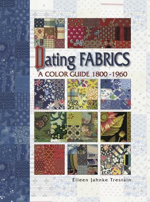 Dating Fabrics - A Color Guide: 1800-1960 9780891458845