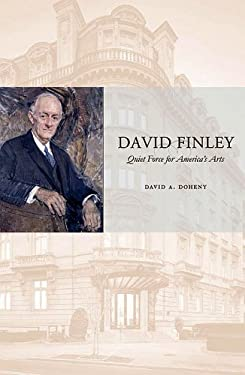 David Finley: Quiet Force for America's Arts 9780891333982