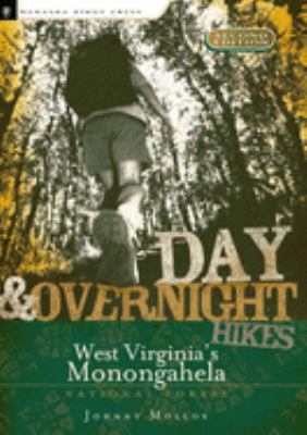 Day & Overnight Hikes in West Virginia's Monongahela National Forest 9780897329705