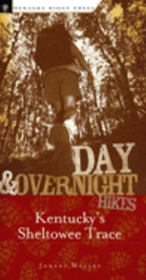 Day and Overnight Hikes: Kentucky's Sheltowee Trace 9780897325684