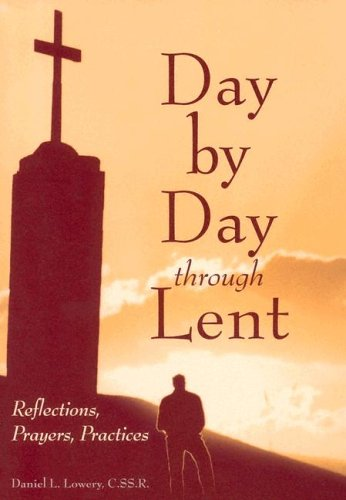 Day by Day Through Lent: Reflections, Prayers, Practices 9780892431946