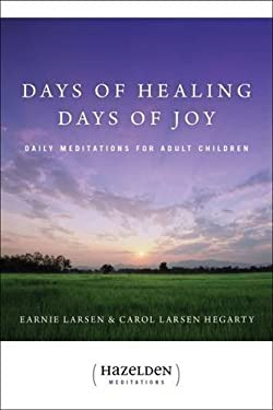 Days of Healing Days of Joy: Daily Meditations for Adult Children 9780894864551