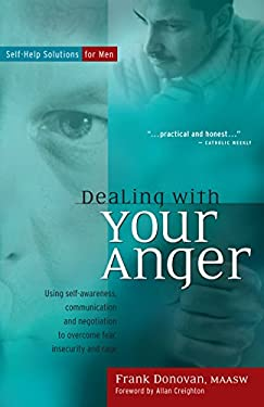 Dealing with Your Anger: Self-Help Solutions for Men 9780897933445