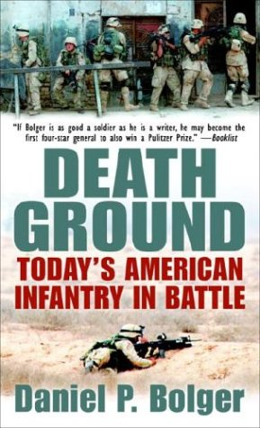 Death Ground: Today's American Infantry in Battle 9780891418306