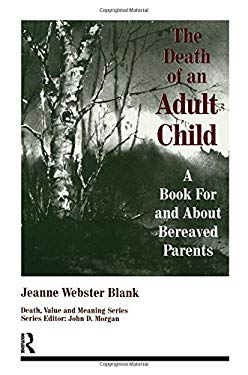 Death of an Adult Child: A Book for and about Bereaved Parents 9780895031785