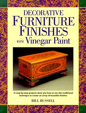 Decorative Furniture Finishes with Vinegar Paint 9780891348702