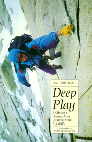 Deep Play: A Climber's Odyssey from Llanberis to the Big Walls 9780898865653