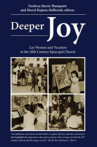 Deeper Joy: Lay Women and Vocation in the 20th Century Episcopal Church 9780898694796