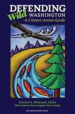 Defending Wild Washington: A Citizen's Action Guide 9780898869705