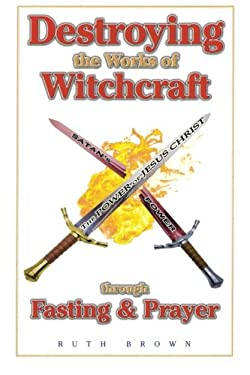 Destroying Works of Witchcraft: 9780892281107
