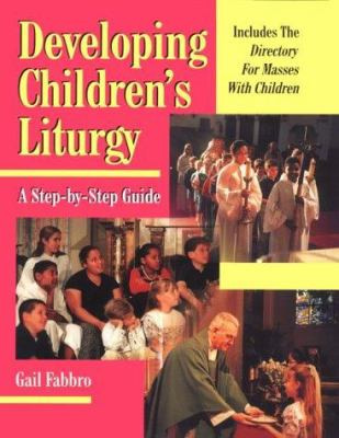 Developing Children's Liturgy: A Step-By-Step Guide 9780893904432
