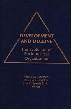 Development and Decline: The Evolution of Sociopolitical Organization 9780897890755