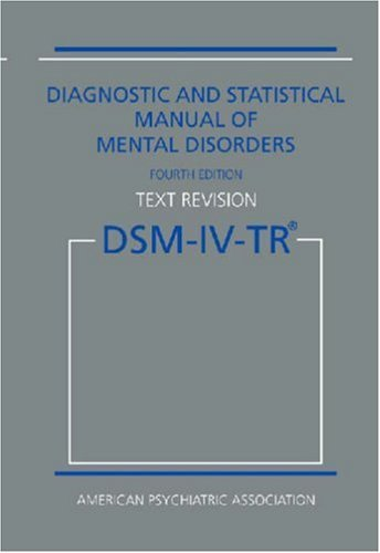 Diagnostic and Statistical Manual of Mental Disorders Dsm-IV-Tr (Text Revision) 9780890420249