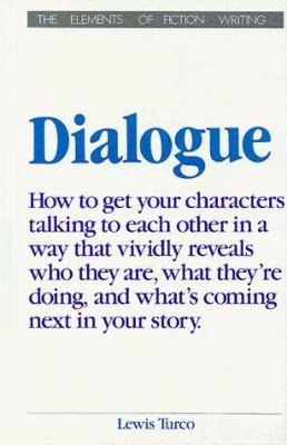Dialogue Dialogue: A Socratic Dialogue on the Art of Writing Dialogue in Fictioa Socratic Dialogue on the Art of Writing Dialogue in Fict 9780898793499