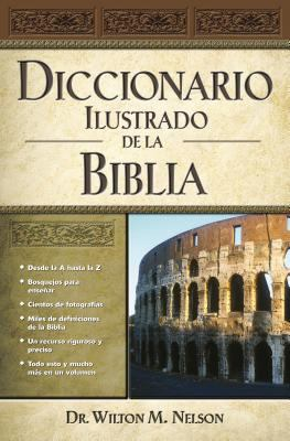 Diccionario Ilustrado de La Biblia = Illustrated Bible Dictionary 9780899226507