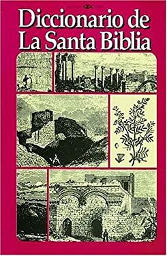 Diccionario de La Santa Biblia = Dictionary of the Holy Bible 9780899220031