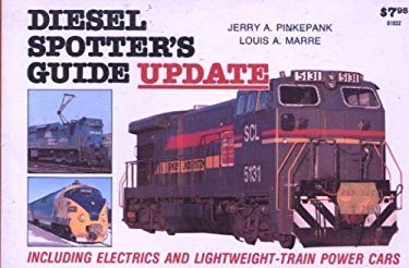 Diesel Spotter's Guide Update: Including Electrics and Lightweight-Train Power Cars