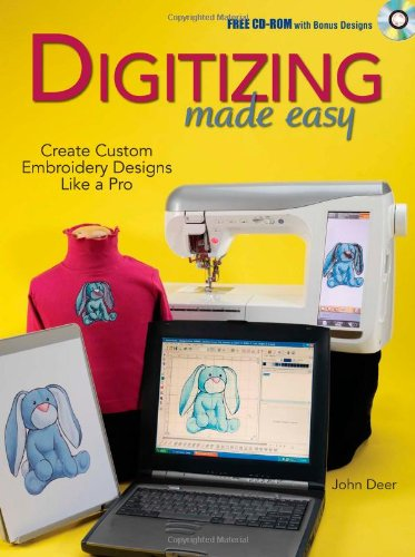 Digitizing Made Easy: Create Custom Embroidery Designs Like a Pro [With CDROM] 9780896894921