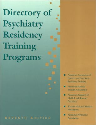 Directory of Psychiatry Residency Training Programs, Seventh Edition 9780890427088