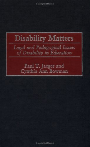 Disability Matters: Legal and Pedagogical Issues of Disability in Education 9780897899093