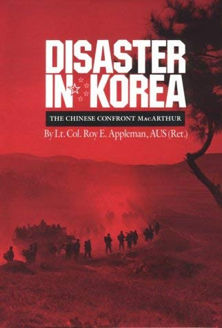 Disaster in Korea: The Chinese Confront MacArthur 9780890963449