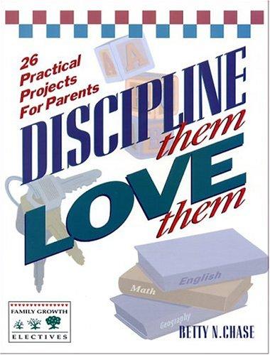 Discipline Them/Love Them 9780891913597