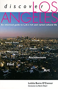 Discover Los Angeles: An Informed Guide to L.A.'s Rich and Varied Cultural Life 9780892364794