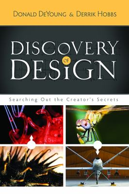 Discovery of Design: Searching Out the Creator's Secrets 9780890515747