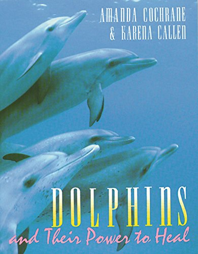 Dolphins and Their Power to Heal 9780892814763
