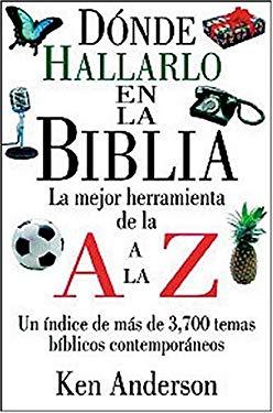 Donde Hallarlo En La Biblia de La A A La Z = Where to Find It in the Bible 9780899223889