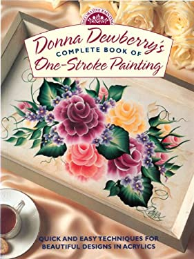 Donna Dewberry's Complete Book of One-Stroke Painting 9780891348023