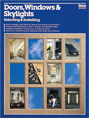 Doors, Windows and Skylights: Selecting and Installing 9780897212410