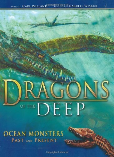 Dragons of the Deep: Ocean Monsters Past and Present 9780890514245