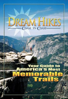 Dream Hikes Coast to Coast: Your Guide to America's Most Memorable Trails 9780897327107