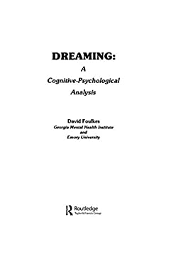Dreaming: A Cognitive-Psychological Analysis 9780898595536