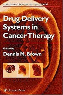Drug Delivery Systems in Cancer Therapy 9780896038882