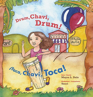 Drum, Chavi, Drum!/Toca, Chavi, Toca! 9780892391868