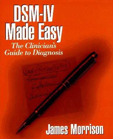 Dsm-IV Made Easy: The Clinician's Guide to Diagnosis 9780898625684