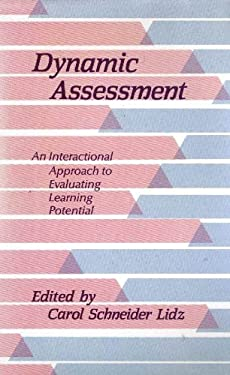 Dynamic Assessment: An Approach to Evaluating Learning Potential 9780898626957
