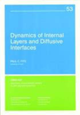 Dynamics of Internal Layers and Diffusive Interfaces 9780898712254
