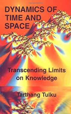 Dynamics of Time & Space: Transcending Linits on Knowledge 9780898002669