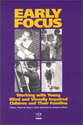 Early Focus: Working with Young Blind & Visually Impaired Children & Their Families 9780891282150